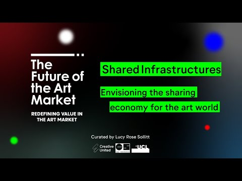 Shared Infrastructures | Envisioning a Sharing Economy for the Art World