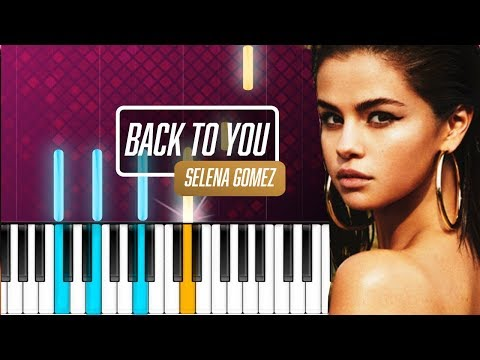 "Selena Gomez - ""Back To You"" Piano Tutorial - Chords - How To Play - Cover"