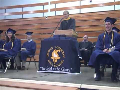 Denver Lutheran High School 2011 Commencement Address PART 1, Matthew Zoeller