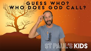 Guess Who! Who does God call