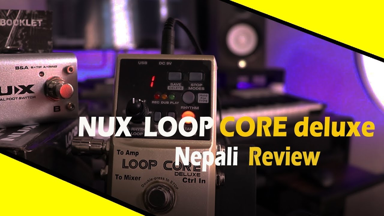 nux loop core deluxe loop pedal nepali review guitarshop youtube. Black Bedroom Furniture Sets. Home Design Ideas