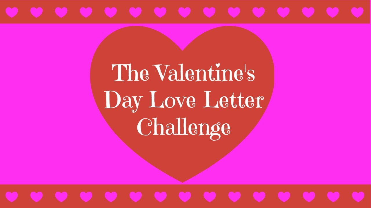 Valentine S Day Love Letter Challenge For Adults Kids Youtube