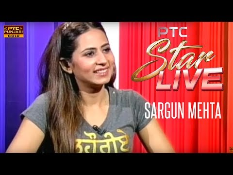 Sargun Mehta LIVE in PTC Star Live | Interview | PTC Punjabi Gold
