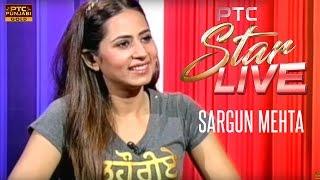 Sargun Mehta LIVE in PTC Star Live   Interview   PTC Punjabi Gold