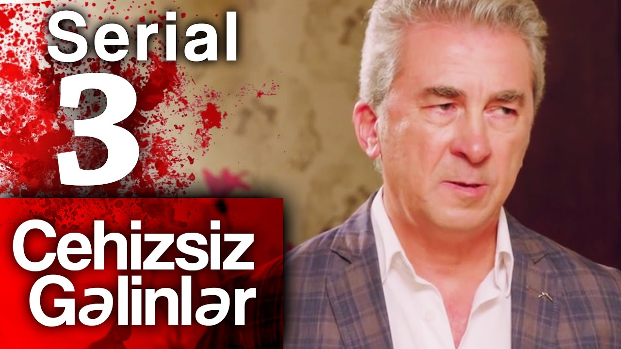"""""""Cehizsiz Gəlinlər"""" serialı - 3 cü seriya"""