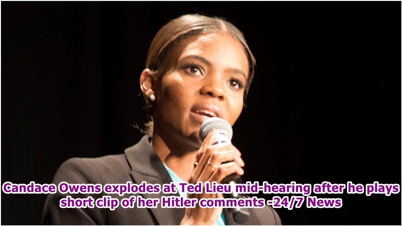 Candace Owens explodes at Ted Lieu mid-hearing after he plays short clip of her Hitler comments