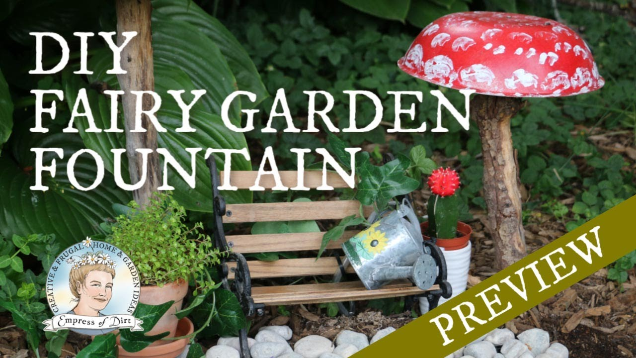 Make A Fairy Garden Fountain That Really Works // Empress Of Dirt   YouTube