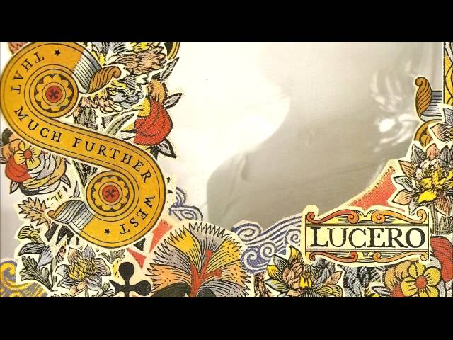 lucero-that-much-further-west-05-the-only-one-luceromusic