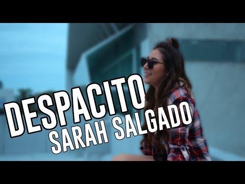 Luis Fonsi - Despacito ft. Daddy Yankee Cover Sarah Salgado
