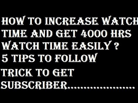 How to increase your watch time  According to youtube new monetization policy  5 tips to follow