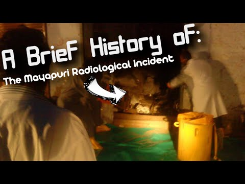 A Brief History Of: The Mayapuri Radiological Incident