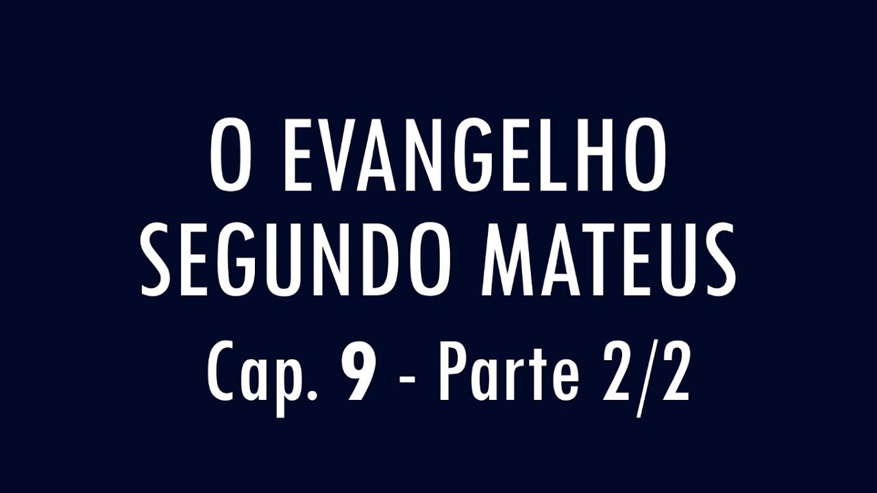 Mateus 9 - Parte 2/2