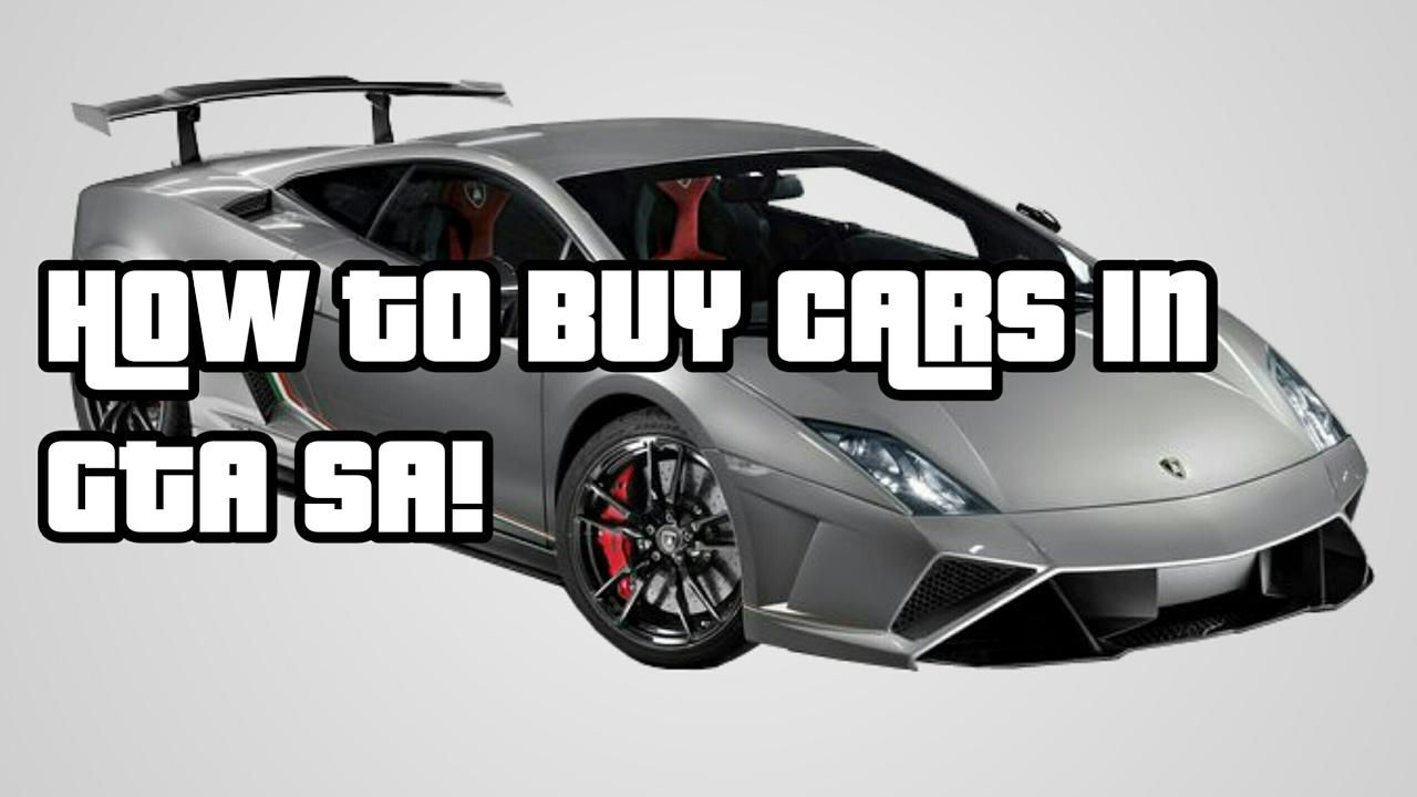 👉GTA SA   HOW TO BUY CARS IN GTA SA WITHOUT ANY CHEATS! (STOP ...