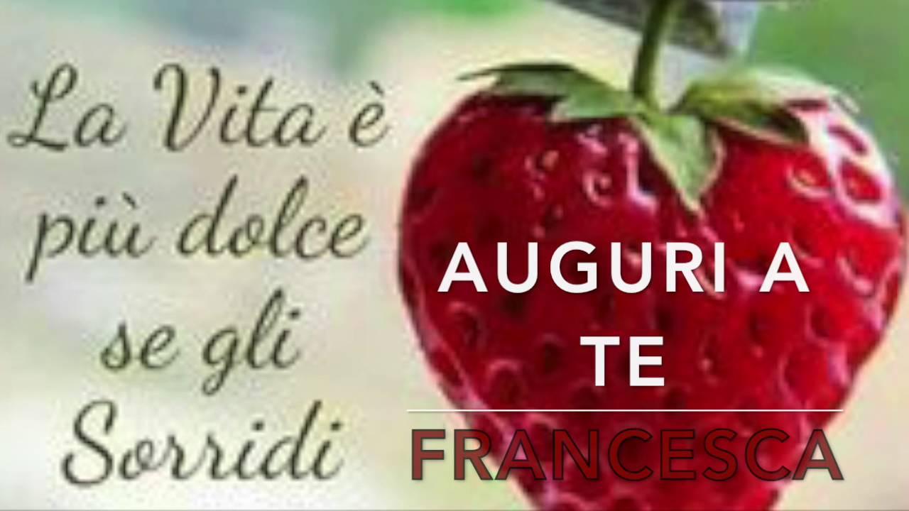 spesso Auguri Buon Onomastico Francesca - YouTube UY42