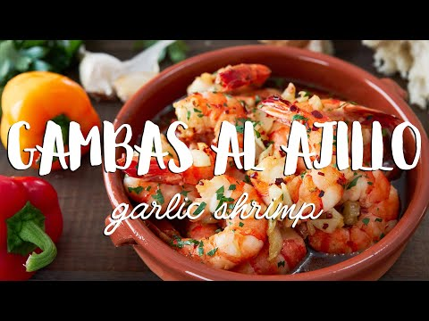 Gambas Al Ajillo Recipe Garlic Shrimp Youtube
