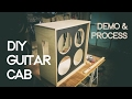 DIY 4x12 Guitar Cab | Process / Demo | 2017 (HD)