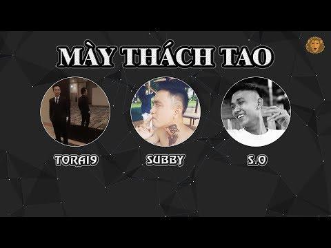 [2011] Mày Thách Tao - Torai9 ft. Subby & S.O (Dizz VD)