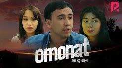 Omonat (o'zbek serial) | Омонат (узбек сериал) 53-qism