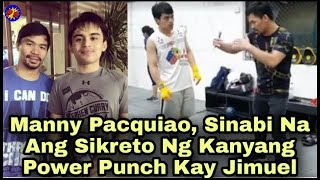 Manny Pacquiao, Sinabi Na Ang Sikreto Ng Kanyang Power Punch Sa Anak Niyang si Jimuel Pacquiao
