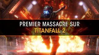 Premier massacre sur le multi de Titanfall 2