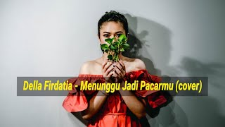 Gambar cover Brisia Jodie - Menunggu Jadi Pacarmu (cover) by Della Firdatia