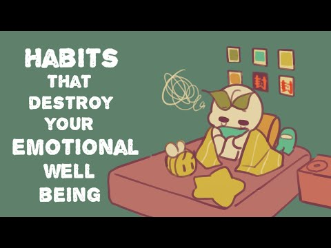 6 Habits That Destroy Your Emotional Wellbeing