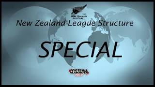 FM18 New Zealand to the World - League Structure SPECIAL - Football Manager Specials