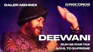 Deewani | Bhopal Live | Soul To Supreme | Daler Mehndi | DRecords