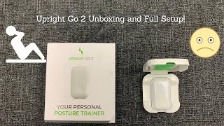 Upright Go 2 Unboxing and Full Setup - Can this save your posture?
