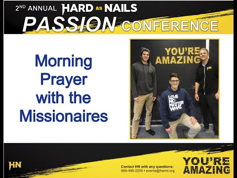 Morning Prayer with the Missionaries - HN Passion Conference 2020
