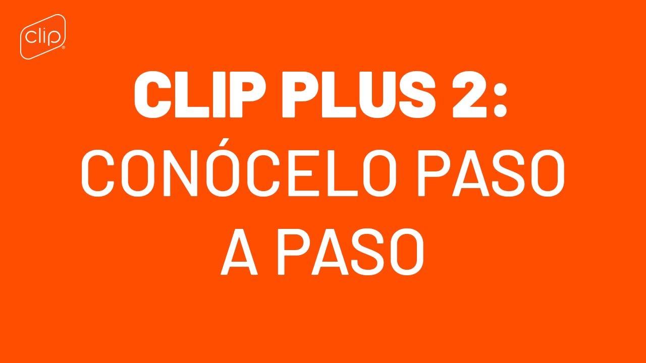 Download Tutorial Clip Plus 2: Conócelo paso a paso