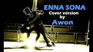 AR Rahman   Enna Sona song   ft. Awon   cover version   Ok Jaanu  