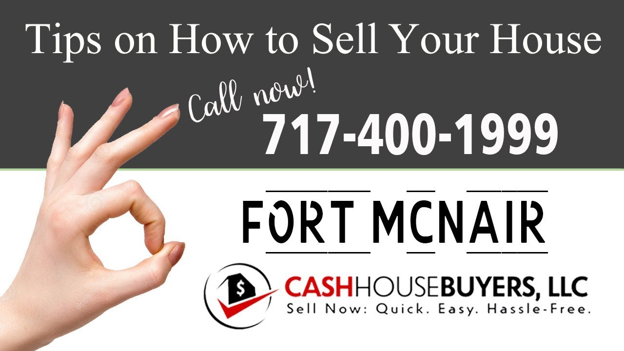 Tips Sell House Fast Fort McNair Washington DC | Call 7174001999 | We Buy Houses
