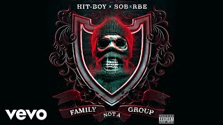Hit-Boy, SOB x RBE - Family Not A Group (Audio)