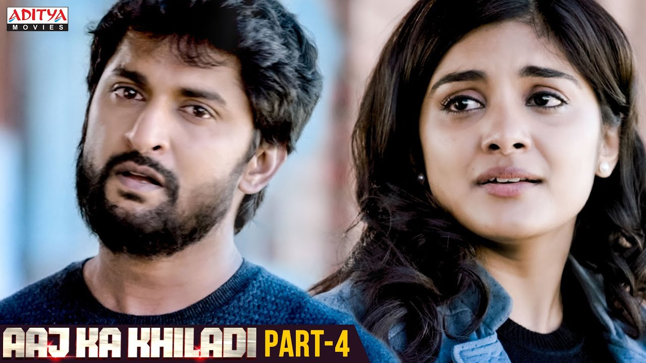 Download Aaj Ka Khiladi Hindi Dubbed Movie Part 4 | Nani, NivethaThomas, Aadhi Pinisetty
