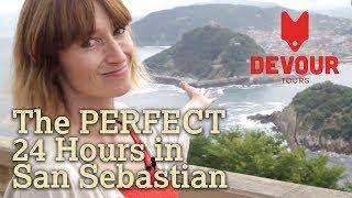 The Perfect 24 Hours in San Sebastian | Devour San Sebastian