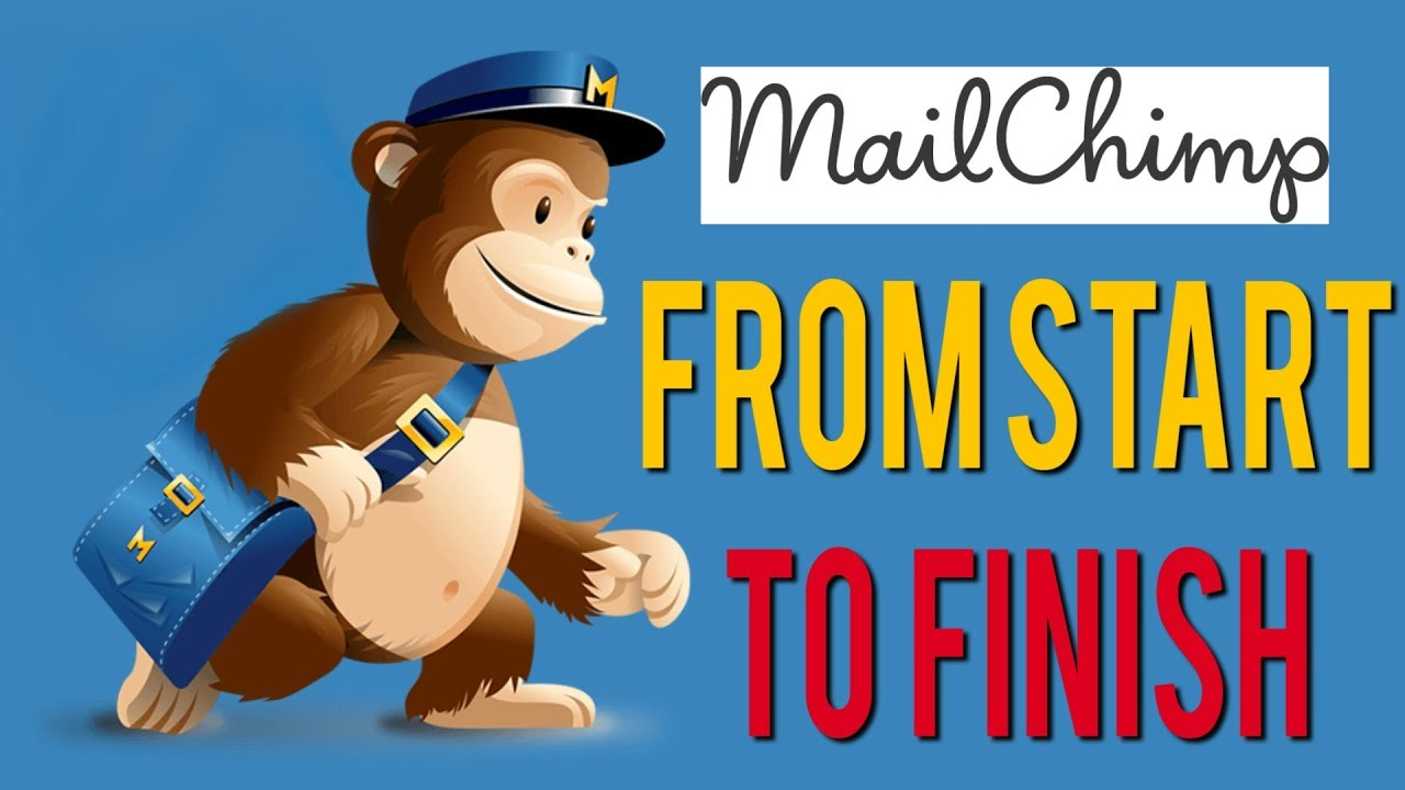 Mailchimp Tutorial 2017  How To Use Mailchimp From Start To Finish
