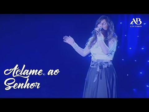 Aline Barros - Aclame ao Senhor