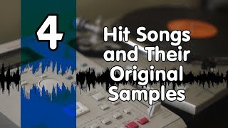 Hit Songs and Their original Samples Part 4