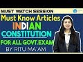 Must Know Articles Of Indian Constitution | All Exams | By Ritu Ma'am | 11:30 AM