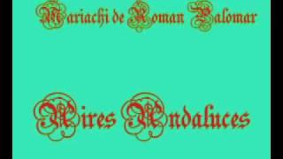 Mariachi de Roman Palomar   Aires Andaluces