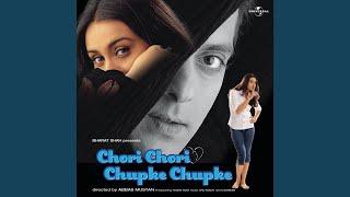 Gambar cover Chori Chori Chupke Chupke (Chori Chori Chupke Chupke / Soundtrack Version)