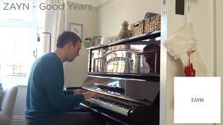 ZAYN - Good Years (solo piano cover)