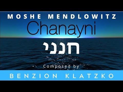 Chanayni Music Video - Moshe Mendlowitz - Composed by Rabbi Benzion Klatzko