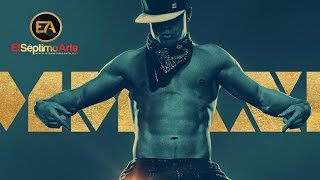'Magic Mike XXL' - Tráiler español (HD)