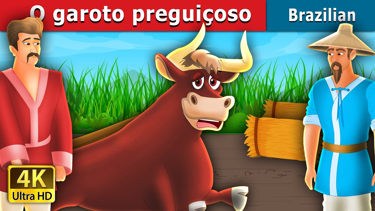 O garoto preguiçoso | THE LAZY BULL BOY | Brazilian Fairy Tales