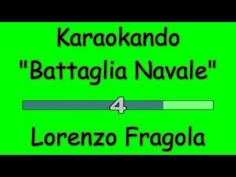 Karaoke Italiano - Battaglia Navale - Lorenzo Fragola ( Testo )