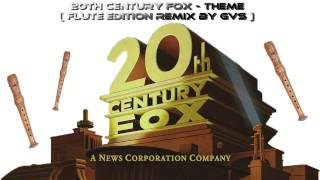 20th Century Fox - Theme (Flute  Edition Remix By GVS )