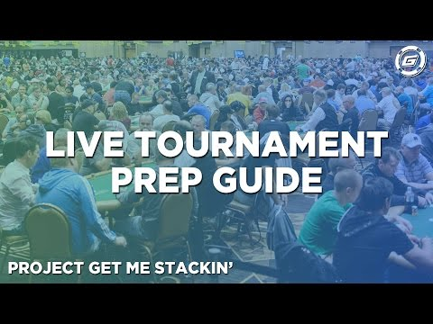 Live Poker Tournaments Preparation Guide