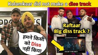 Raftaar again big diss track   Kalamkaar did not make a diss track  Muhfaad diss track KRNA